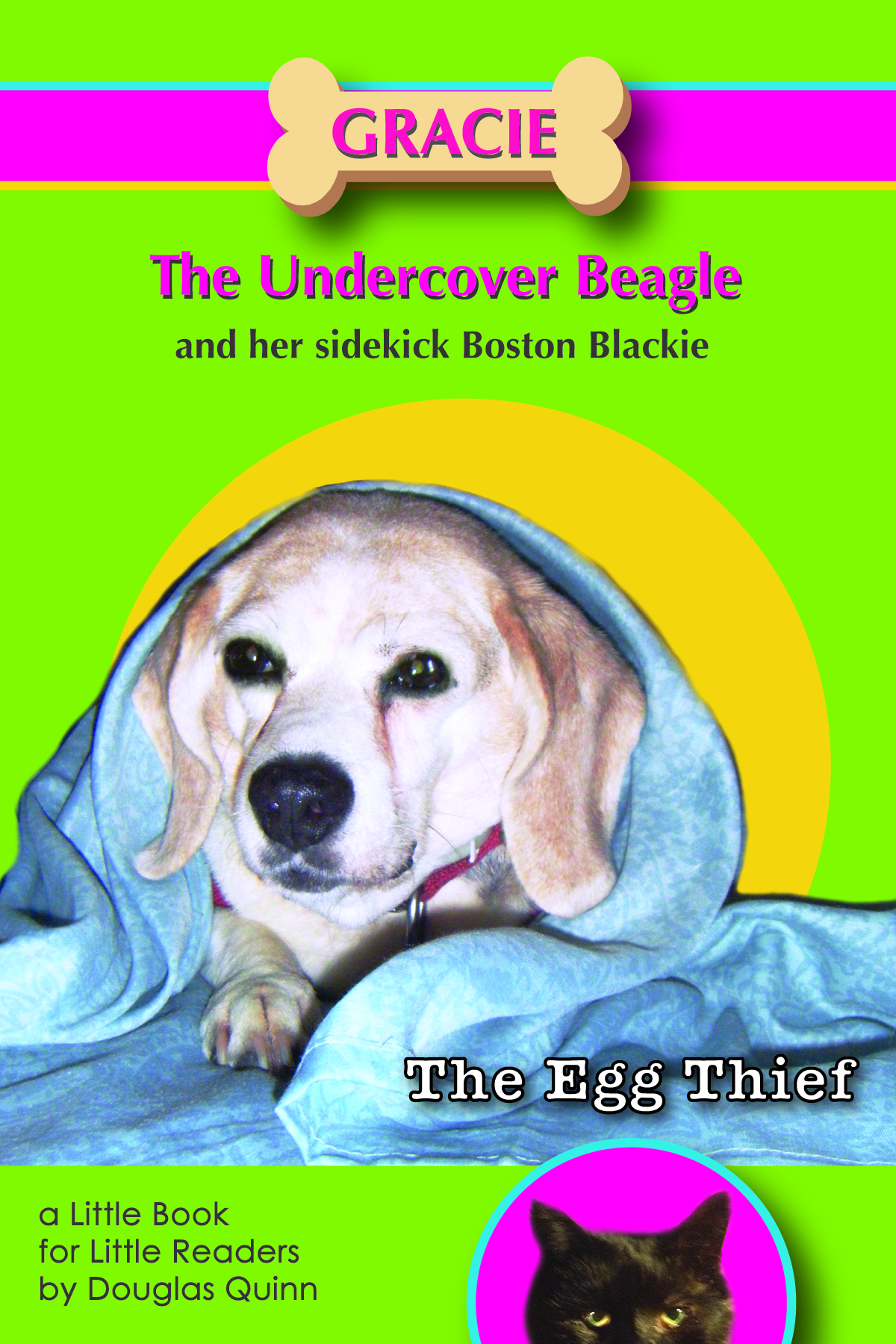 Gracie the Undercover Beagle and her Sidecick Boston Blackie--The Egg Thief