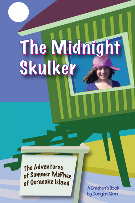 The Adventures of Summer McPhee of Ocracoke Island--The Midnight Skulker